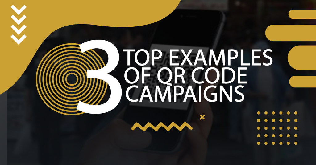 3 Top Examples of QR Code Campaigns