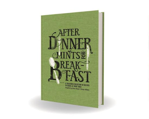 After Dinner Mints For Breakfast Cookbook
