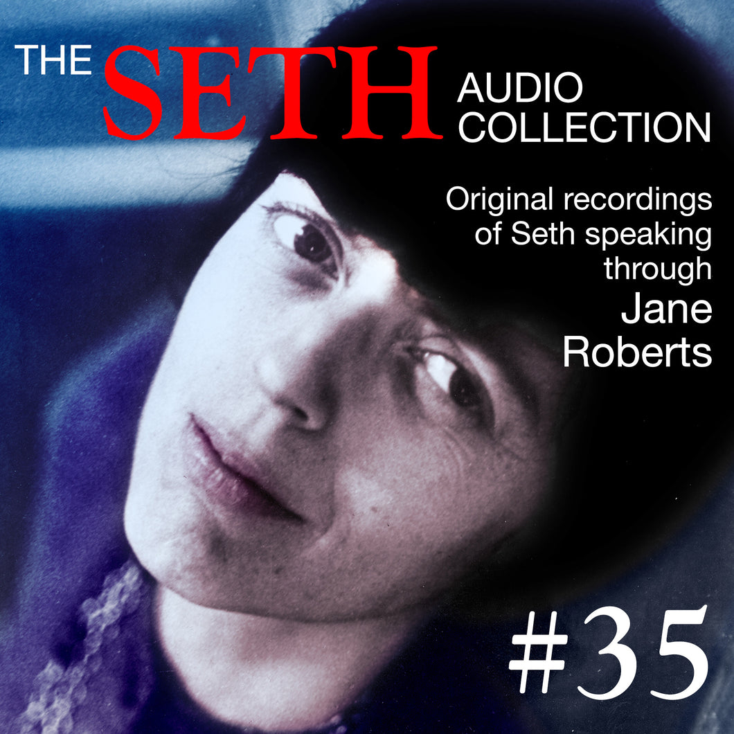 Seth CD #35 - 3/19/74 & 5/16/72 Seth Session plus Transcript