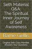 Seth Material Q & A: The Spiritual Inner Journey of Self Awareness by Barrie Gellis