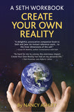 A Seth Workbook: Create Your Own Reality <br> (New Release) by Nancy Ashley