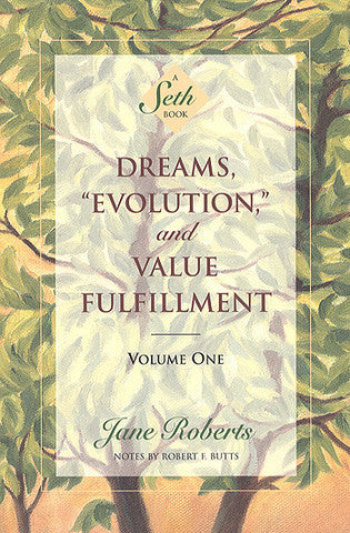 Dreams, Evolution and Value Fulfillment Volume 1