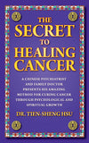 The Secret to Healing Cancer: A Seth Companion Book