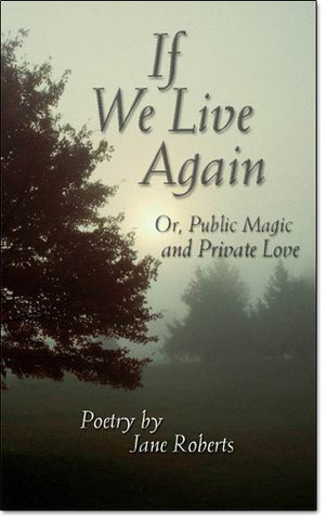 If We Live Again or, Public Magic and Private Love