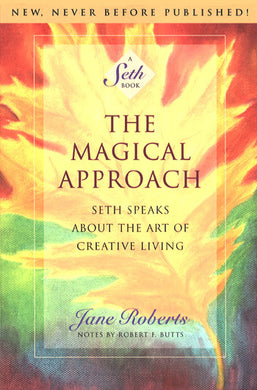 The Magical Approach: A Seth Book