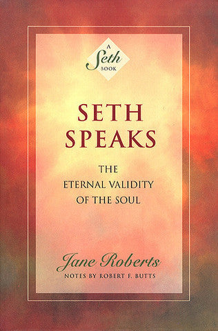 Seth Speaks: The Eternal Validity of the Soul - 50% Off