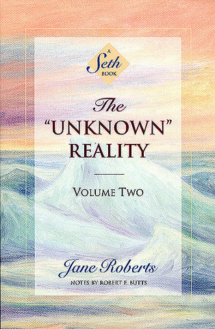 The Unknown Reality: A Seth Book (Volume two)