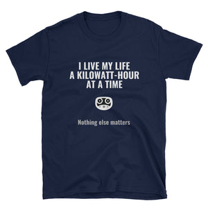 I live my life a kilowatt-hour at a time T-shirt - Telsa