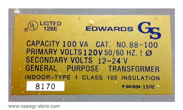 88-100 , Edwards 88-100 General Purpose Transformer , Capacity: 100VA , Primary Volts: 120V 50/60 Hz. , Secondary Volts: 12-24V , Indoor Type 1 Class 105 , 8170 , PN: 88-100