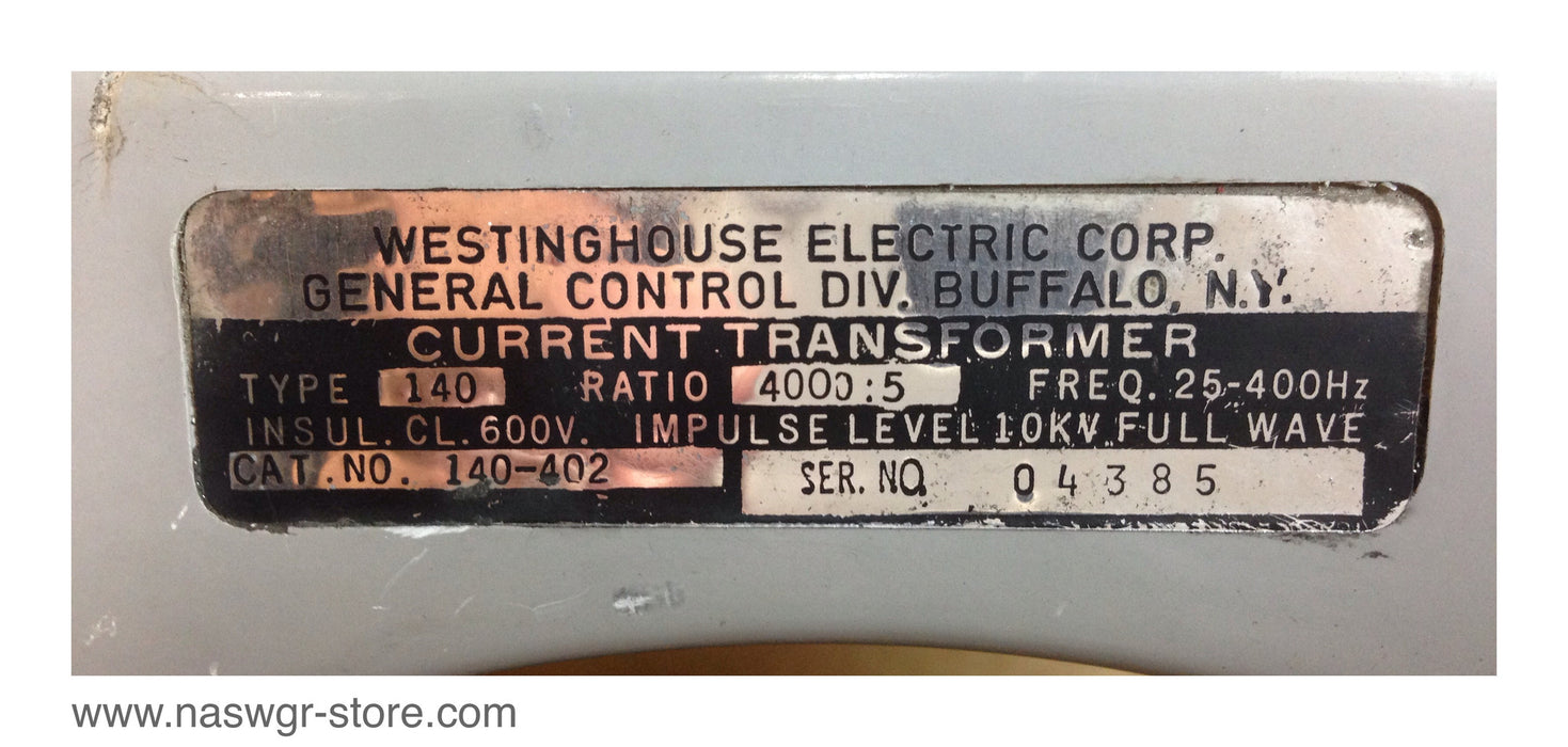 140-402 , Westinghouse 140-402 Current Transformer , Type: 140 , Ration: 4000:5 , Freq. 25-400Hz , PN: 140-402