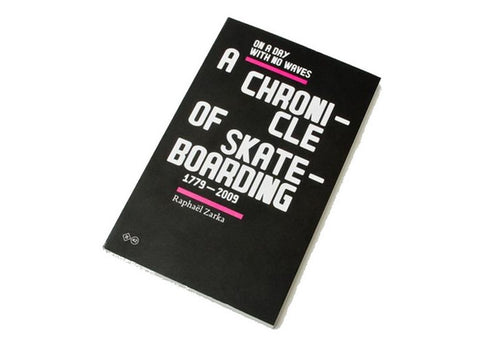 Raphael Zarka Chronicle of Skateboard Book
