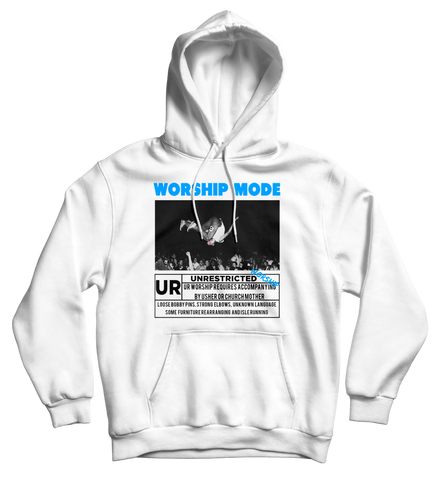 UnRestrained Worship Mode Hoodie White