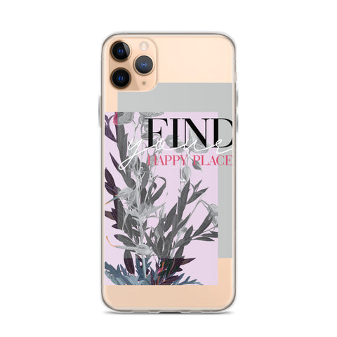 FIND YOUR HAPPY PLACE iPhone 11 Case