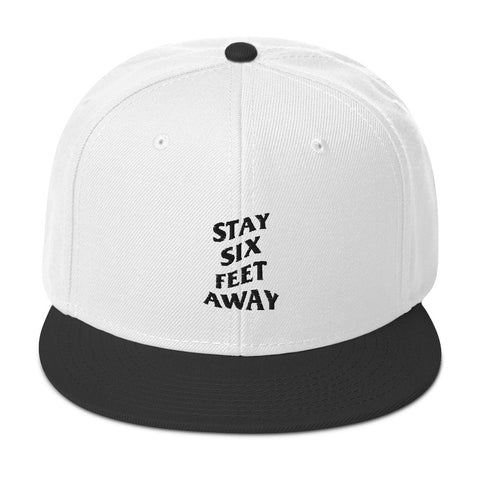 Stay Six Feet Away Snapback Hat