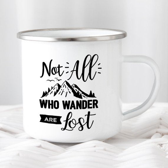 Not All Who Wander Are Lost Enamel Mug