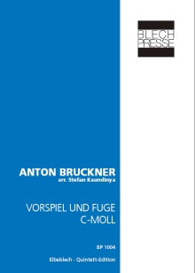 Bruckner -  Prelude and Fugue c-minor - Brass Quintet