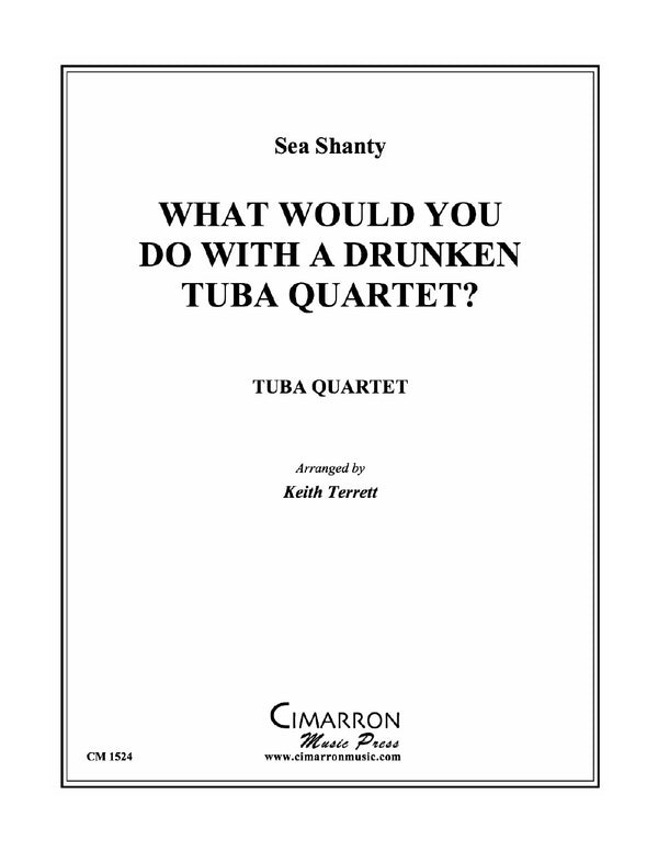 What shall we do with the drunken Tuba Quartet