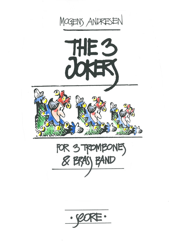 Andresen - The 3 Jokers - for 3 Trombones and Brass Band