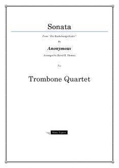 "Anonymous - Sonata from ""Die bankelsangerlieder"" - Trombone Quartet"