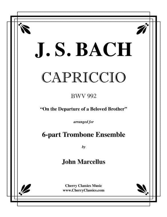 "Bach – Capriccio BWV 992, ""On the Departure of a Beloved Brother"" for 6-part Trombone Ensemble"