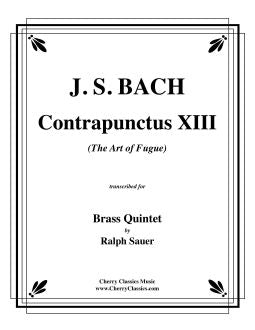 "Bach – Contrapunctus 13 from ""The Art of Fugue"" for Brass Quintet"