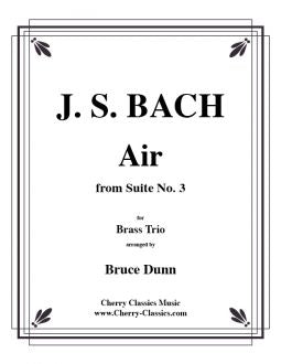 Bach – Air from Suite No. 3 for Brass Trio: Trumpet, Horn and Trombone