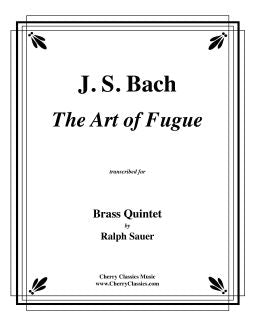 Bach – Art of Fugue (BWV 1080) for Brass Quintet - complete edition