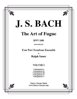 Bach – Art of Fugue (BWV 1080) Volume 1 for Trombone Quartet