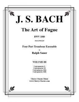 Bach – Art of Fugue (BWV 1080) Volume 3 for Trombone Quartet
