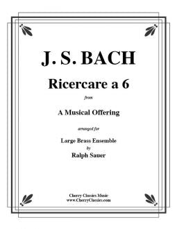 "Bach – Ricercare a 6 for 14-part Brass Choir from ""A Musical Offering"" BWV 1079"