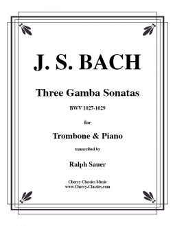 Bach - Three Gamba Sonatas for Trombone & Piano, BWV 1027-1029