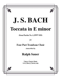 Bach – Toccata in E minor from Partita No. 6 BWV 830 for Four part Trombone Choir