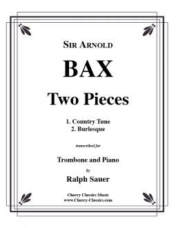 Bax – Two Pieces for Trombone and Piano, Country Tune and Burlesque