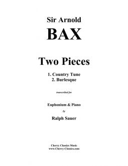 Bax - Two Pieces for Euphonium and Piano, Country Tune and Burlesque