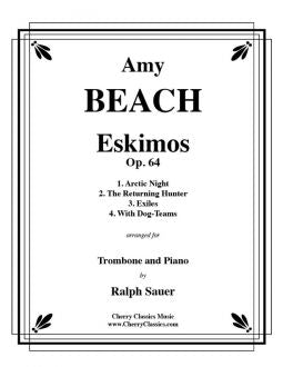 Beach, Amy – Eskimos, Op. 64 for Trombone and Piano