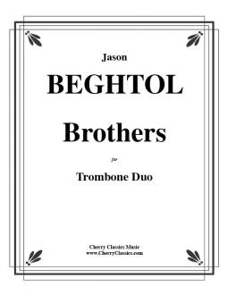 Beghtol – Brothers for Trombone Duo