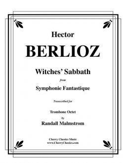 Berlioz – Witches Sabbath from Symphonie Fantastique for Trombone Octet