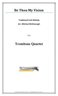 Traditional - Be Thou My Vision - Trombone Quartet