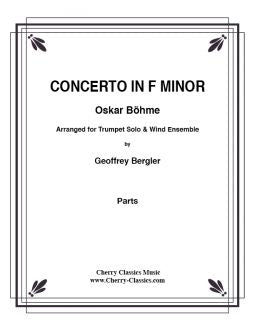Bohme – Concerto in F Minor for Solo Trumpet and Wind Ensemble