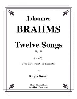 Brahms – Twelve Songs, Op. 44 for Trombone Quartet