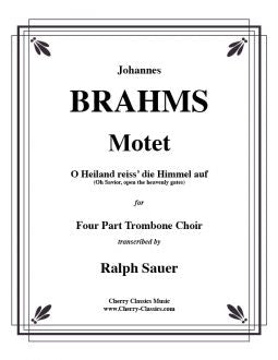 "Brahms - Motet, ""O Heiland reiss' die Himmel auf"" for Four part Trombone Choir"