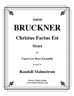 Bruckner – Christus Factus Est for 5-part Low Brass Ensemble