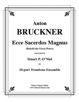 Bruckner – Ecce Sacerdos Magnus (Behold the Great Priest) for Trombone Ensemble