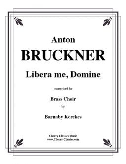 Bruckner – Libera me, Domine for Brass Choir
