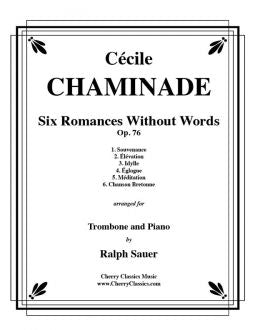 Chaminade – Six Romances Without Words, Op. 76 for Trombone and Piano