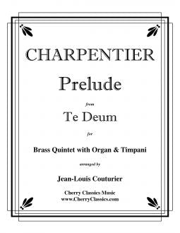 Charpentier – Prelude from Te Deum for Brass Quintet, Organ and Timpani