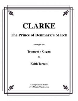 Clarke – The Prince of Denmark's March for Trumpet and Organ