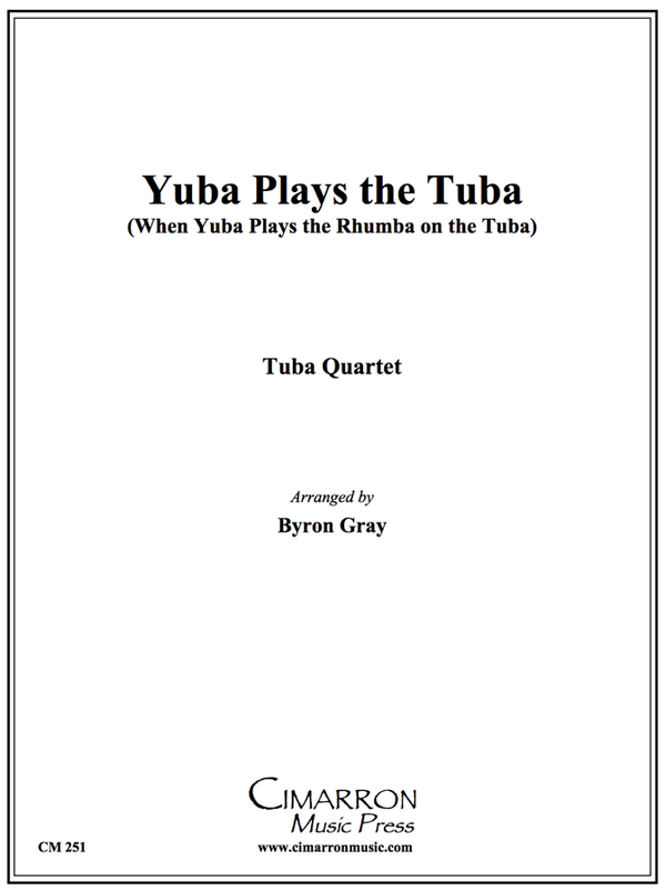 Gray - Yuba Play the Tuba - Tuba Quartet (EETT)