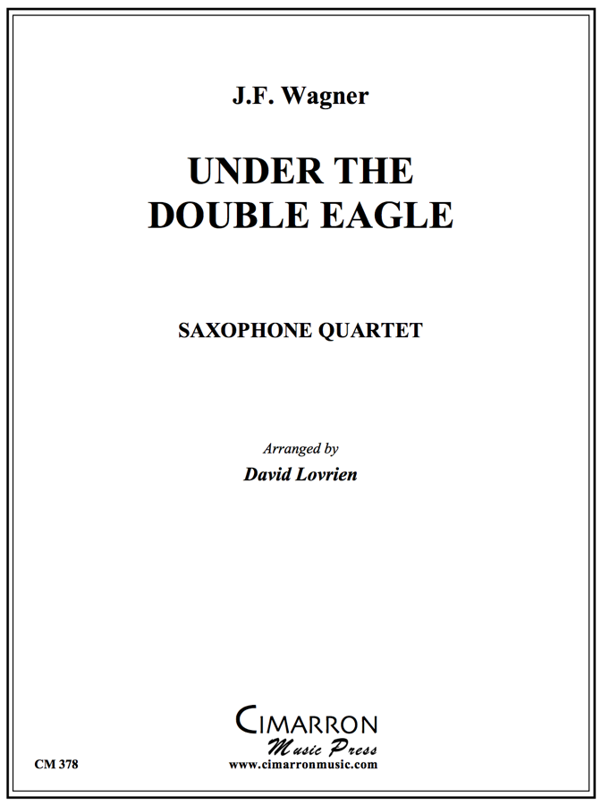 Wagner - Under the Double Eagle March - Saxophone Quartet (SATB)