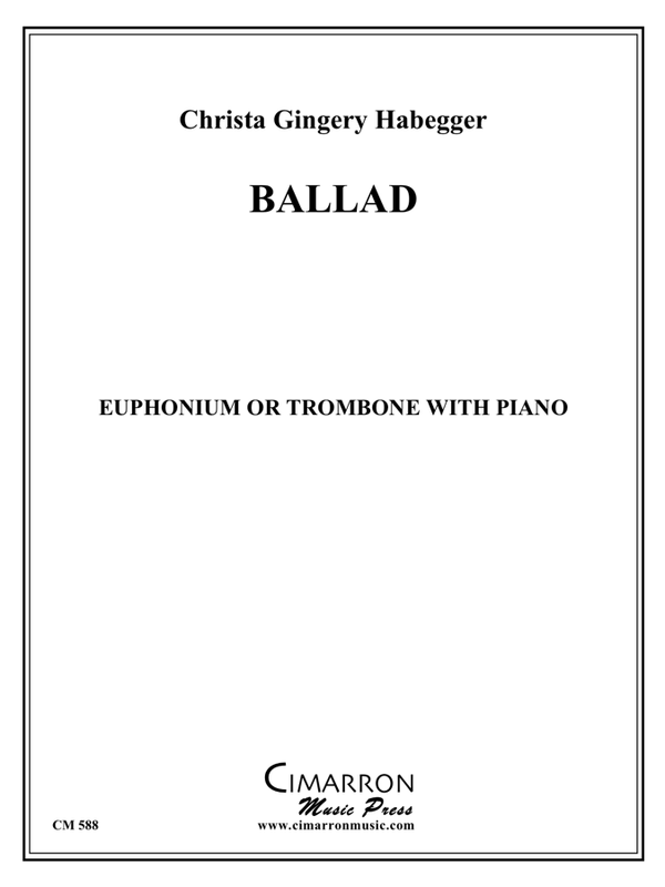 Habegger - Ballad - for Jeremy - Trombone or Euphonium and Piano